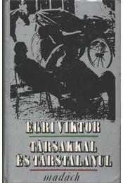 Társakkal és társtalanul - Egri Viktor - Régikönyvek