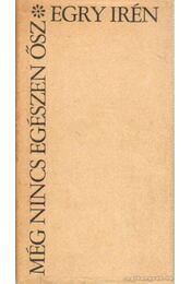 Még nincs egészen ősz - Egry Irén - Régikönyvek