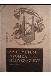 Az Egyetemi Nyomda négyszáz éve (1577-1977) - Régikönyvek