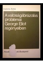 A valóságábrázolás problémái George Eliot regényeiben - Régikönyvek