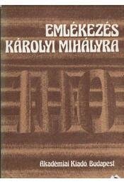 Emlékezés Károlyi Mihályra - Régikönyvek