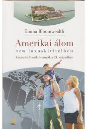 Amerikai álom nem luxuskivitelben - Emma Bloomwealth - Régikönyvek
