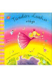 Tündéri Lonka világa - Térbeli mesekönyv kihajtható lapokkal - Emma Thomson - Régikönyvek