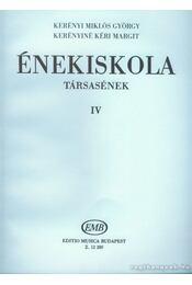 Énekiskola IV - Régikönyvek