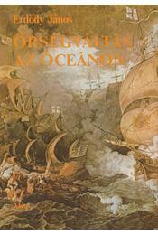 Őrségváltás az óceánon - Erdődy János - Régikönyvek
