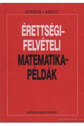 Érettségi-felvételi matematikapéldák - Régikönyvek