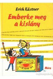 Emberke meg a kislány - Erich Kästner - Régikönyvek