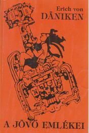 A jövő emlékei - Erich von Daniken - Régikönyvek