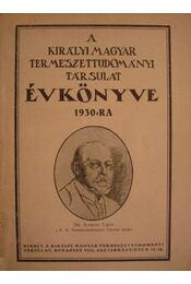 A Királyi Magyar Természettudományi Társulat évkönyve 1930-ra - Régikönyvek