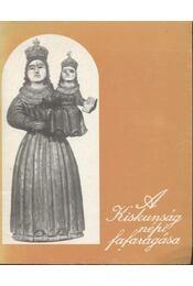 A Kiskunság népi fafaragása - Régikönyvek