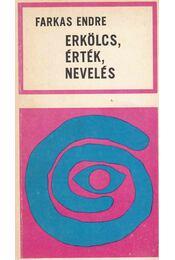 Erkölcs, érték, nevelés - Farkas Endre - Régikönyvek