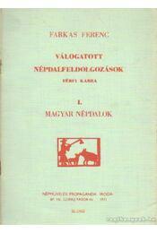 Válogatott népdalfeldolgozások férfi karra I. Magyar népdalok - Farkas Ferenc - Régikönyvek