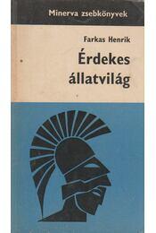 Érdekes állatvilág - Farkas Henrik - Régikönyvek