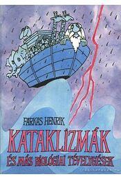 Kataklizmák és más biológiai tévelygések - Farkas Henrik - Régikönyvek