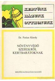 Növényvédő szerekről kertbarátoknak - Farkas Károly - Régikönyvek