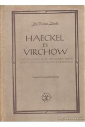 Haeckel és Virchow - Farkas László Dr. - Régikönyvek