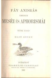 Fáy András eredeti meséi és aphorismái I-II. (egy kötetben) - Fáy András - Régikönyvek