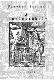 A kovácsműhely - ÜKH 2018 - Fazekas István - Régikönyvek