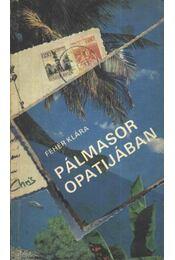 Pálmasor Opatijában - Fehér Klára - Régikönyvek