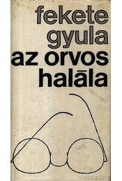 Az orvos halála - Fekete Gyula - Régikönyvek