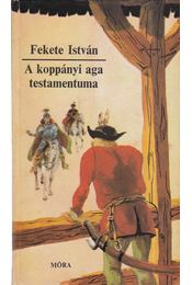 A koppányi aga testamentuma - Fekete István - Régikönyvek