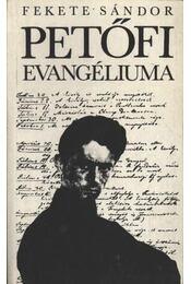 Petőfi evangéliuma - Fekete Sándor - Régikönyvek