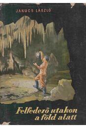 Felfedező utakon a föld alatt - Régikönyvek