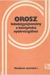 Orosz feladatgyűjtemény a középfokú nyelvvizsgához - Régikönyvek