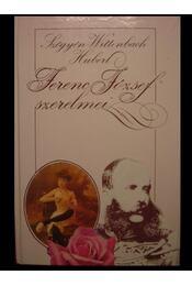 Ferenc Jószef szerelmei 1-2. kötet - Régikönyvek