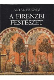 A firenzei festészet és társadalmi háttere - Régikönyvek