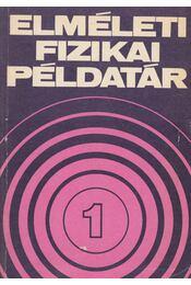 Elméleti fizikai példatár 1. - Régikönyvek