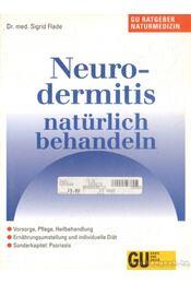 Neurodermitis natürlich behandeln - Flade, Sigrid - Régikönyvek