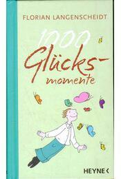 1000 Glücksmomente - Florian Langenscheidt - Régikönyvek