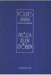 Próza jelen időben - Földes Anna - Régikönyvek