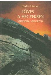 Lövés a hegyekben - Földes László - Régikönyvek