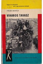 Viharos tavasz - Földes Mihály - Régikönyvek