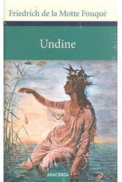Undine - FOUQUÉ, FRIEDRICH DA LA MOTTE - Régikönyvek