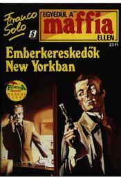 Emberkereskedők New Yorkban - Franco Solo - Régikönyvek