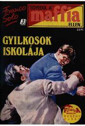 Gyilkosok iskolája - Franco Solo - Régikönyvek