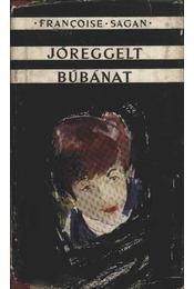 Jóreggelt, búbánat - Francoise Sagan - Régikönyvek