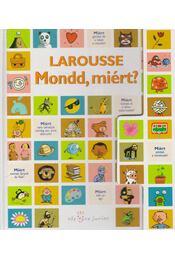 Larousse - Mondd, miért? - Francoise Vibert-Guigue - Régikönyvek
