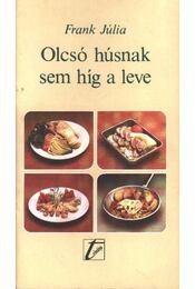 Olcsó húsnak sem híg a leve - Frank Júlia - Régikönyvek