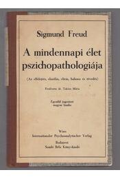 A mindennapi élet pszichopathologiája - Régikönyvek