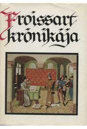Froissart krónikája - Froissart, Jean - Régikönyvek