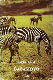 Bagamoyo - Fuchs Antal - Régikönyvek
