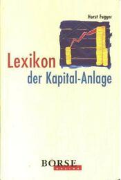 Lexikon der Kapital-Anlange - Fugger, Horst - Régikönyvek