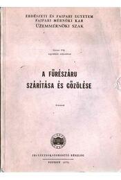 Fűrészáru szárítása és gőzölése - Régikönyvek