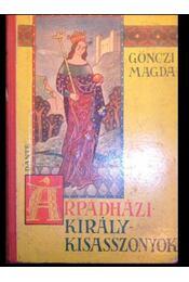 Árpádházi királykisasszonyok - Régikönyvek