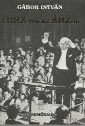 A BHZ-tól az ÁHZ-ig - Gábor István - Régikönyvek