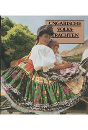 Ungarische Volkstrachten - Gáborján Alice - Régikönyvek